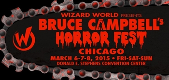 Wizard World Chicago Presents: Bruce Campbell�s Horror Fest March 6-8, 2015