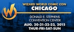 Wizard World Comic Con Chicago 2015 1-Day Admission (Thursday, Friday, Saturday OR Sunday) August 20-21-22-23, 2015