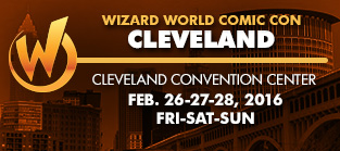 Wizard World Comic Con Cleveland 2016 3-Day Weekend Admission February 26-27-28, 2016