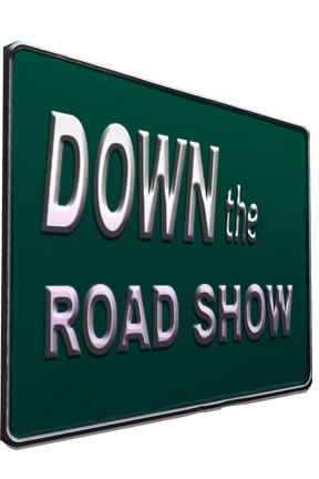 Down the Road Show