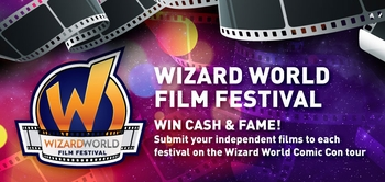 Action!... Wizard World Film Festival Continues At Wizard World New Orleans Comic Con, February 7-9; Submissions Accepted Through January 15