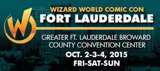 Wizard World Comic Con Fort Lauderdale 2015 1-Day Admission (Friday, Saturday OR Sunday) October 2-3-4, 2015