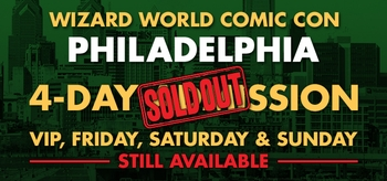 Gone In A Flash! Wizard World Comic Con Philadelphia 4-Day Admissions May 7-8-9-10 Sell Out Weeks Before The Show