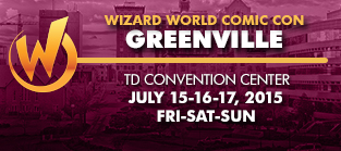 Wizard World Comic Con Greenville 2016 1-Day Admission (Friday, Saturday OR Sunday) July 15-16-17, 2016