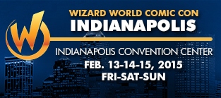 Wizard World Comic Con Indianapolis 2016 1-Day Admission (Friday, Saturday OR Sunday) TBD, 2016
