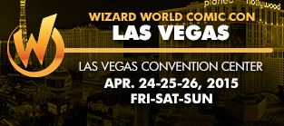 Wizard World Comic Con Las Vegas 2015 Convention 1-Day Admission (Friday, Saturday OR Sunday) April 24-25-26, 2015