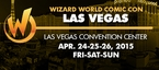 Wizard World Comic Con Las Vegas 2015 1-Day Admission (Friday, Saturday OR Sunday) April 24-25-26, 2015