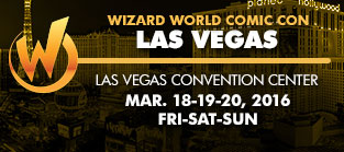 Wizard World Comic Con Las Vegas 2016 3-Day Weekend Admission March 18-19-20, 2016