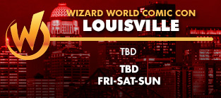 Wizard World Comic Con Louisville TBD 1-Day Admission (Friday, Saturday OR Sunday) TBD