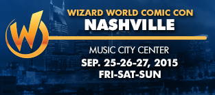 Wizard World Comic Con Nashville 2015 3-Day Weekend Admission September 25-26-27, 2015