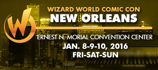 Wizard World Comic Con New Orleans 2016 1-Day Admission (Friday, Saturday OR Sunday) January 8-9-10, 2016