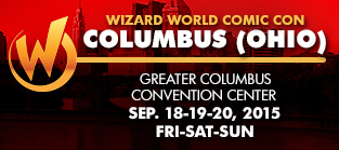 Wizard World Comic Con Columbus (Ohio) 2015 3-Day Weekend Admission September 18-19-20, 2015
