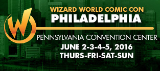Wizard World Comic Con Philadelphia 2016 VIP Package + 4-Day Weekend Admission