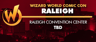 Wizard World Comic Con Raleigh 2016 1-Day Admission (Friday, Saturday OR Sunday) TBD 2016