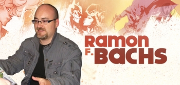 Ramon F. Bachs, <i>Batman</i>, Coming to Chicago Comic Con!