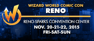 Wizard World Comic Con Reno 2015 3-Day Weekend Admission November 20-21-22, 2015