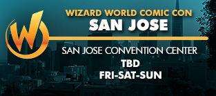 Wizard World Comic Con San Jose 2016 3-Day Weekend Admission TBD 2016