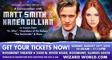 SUNDAY � DOCTOR WHO — Matt Smith & Karen Gillan Reunion DUAL Panel @ Chicago Comic Con 2014 <BR>ON SALE SATURDAY, JULY 26