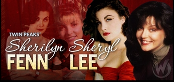 Sherilyn Fenn & Sheryl Lee, �<i>Twin Peaks</i>,� Coming to Chicago Comic Con!