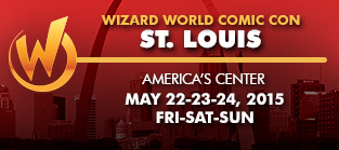 Wizard World Comic Con St. Louis 2015 3-Day Weekend Admission May 22-23-24, 2015