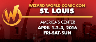 Wizard World Comic Con St. Louis 2016 3-Day Weekend Admission April 1-2-3, 2016