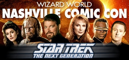 Six �Star Trek: The Next Generation� Crew Members To Reunite @ Wizard World Nashville Comic Con!