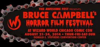 The Awesome Fest Presents: Bruce Campbell�s Horror Film Festival @ Chicago Comic Con 2014