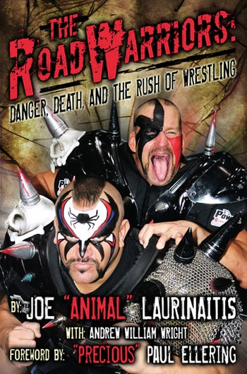 <i>The Road Warriors: Danger, Death and the Rush of Wrestling</i> Chicago Comic Con Exclusive Discount Book by Joe Laurinatis