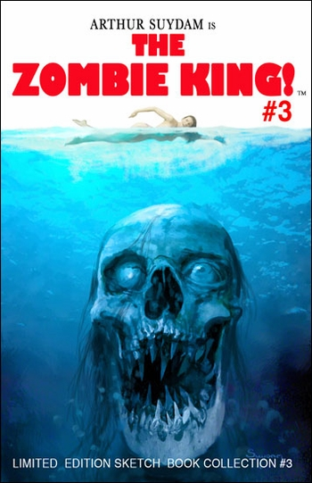 <i>The Zombie King, Arthur Suydam</i> Austin Comic Con Exclusive Limited Edition Sketchbook Collection #3
