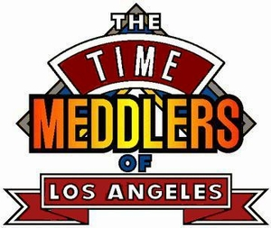 Time Meddlers of <br>Los Angeles