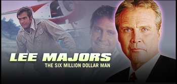We Can Rebuild Him!... Lee Majors To Appear @ Austin Comic Con!