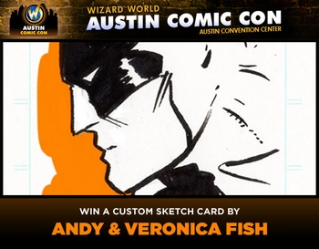 Win A Custom Sketch By Andy & Veronica Fish @ Austin Comic Con!