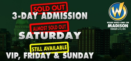 Wizard World Comic Con Madison Admissions Almost Gone�3-Day Admissions SOLD OUT!