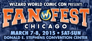 Wizard World Comic Con Presents Fan Fest Chicago Added To 2015 Calendar, March 7-8