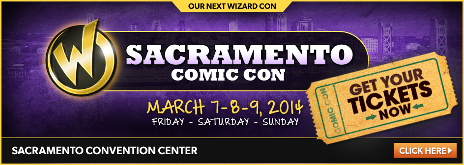 Sacramento Comic Con March 7-8-9, 2014