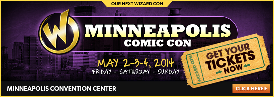Minneapolis Comic Con May 2-3-4, 2014