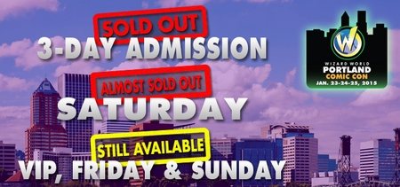 Wizard World Portland Comic Con Tickets Almost Gone�3-Day Admissions SOLD OUT!