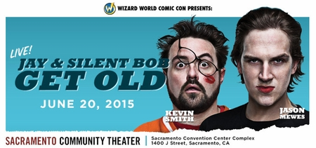 Wizard World Presents: Jay & Silent Bob Get Old (Kevin Smith & Jason Mewes) In Sacramento, Saturday, June 20 @ 8:30 p.m.