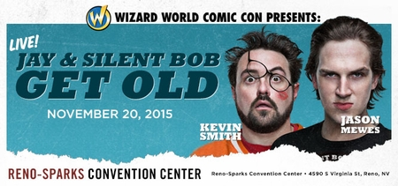 Wizard World Presents: �Jay & Silent Bob Get Old� Podcast With Kevin Smith, Jason Mewes In Reno, Friday, November 20