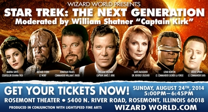 Wizard World Presents �Star Trek: The Next Generation� Panel, Moderated By William Shatner, August 24 During Chicago Comic Con