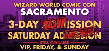 Gone In A Flash! Wizard World Comic Con Sacramento 3-Day Admissions Sell Out Weeks Before The Show
