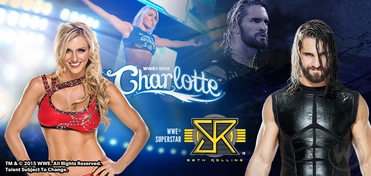 WWE� Superstar Seth Rollins� & Diva Charlotte� DUAL VIP Experience @ Wizard World Comic Con