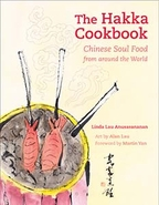 The Hakka Cookbook: Chinese Soul Food from Around the World by Linda Lau Anusasananan