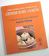 The Intriguing World of Chinese Home Cooking by Angela Chang