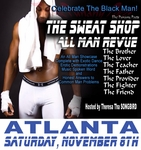 ATLANTA, GA - SATURDAY, NOV 8TH, 2015, 8:00PM - @PunanyPoets The Sweat Shop All Man Revue, Hosted by Theresa tha SONGBIRD
