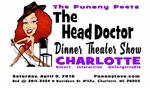 CHARLOTTE, NC - SAT, APRIL 9, 2016, 6:00PM - The Head Doctor Dinner Theater Show