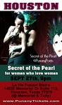HOUSTON, TX - SATURDAY, SEPTEMBER, 27TH - 9:00PM - Jessica Holter presents Secret of the Pearl - The Punany Poets' Intimate Theater for Women who Love Women