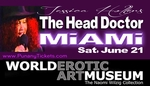 MIAMI, FL -  SATURDAY JUNE 14TH, 2014 - 7:00PM (EARLY SHOW) The Head Doctor Show - Intimate theater for Lovers & Friends With Benefits, starring Jessica Holter