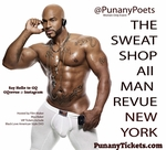 NEW YORK, NY -  Friday, September 26th, 2014, 10:00pm - The Sweat Shop All Man Revue - Women Only Hosted by Film Maker Mya Baker