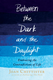 Between the Dark and the Daylight: Embracing the Contradictions of Life